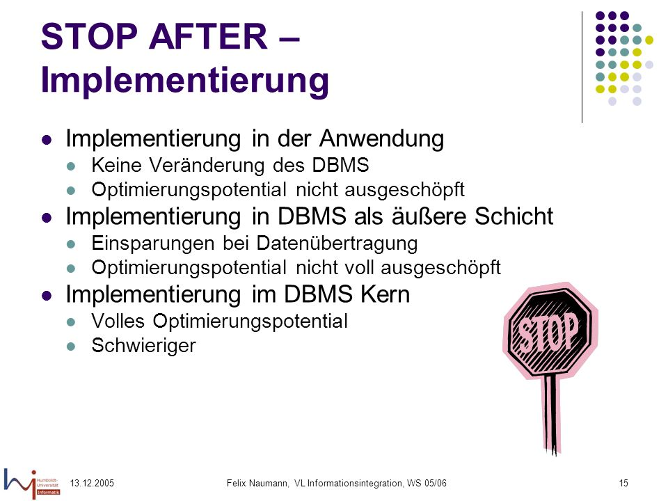 STOP AFTER – Implementierung