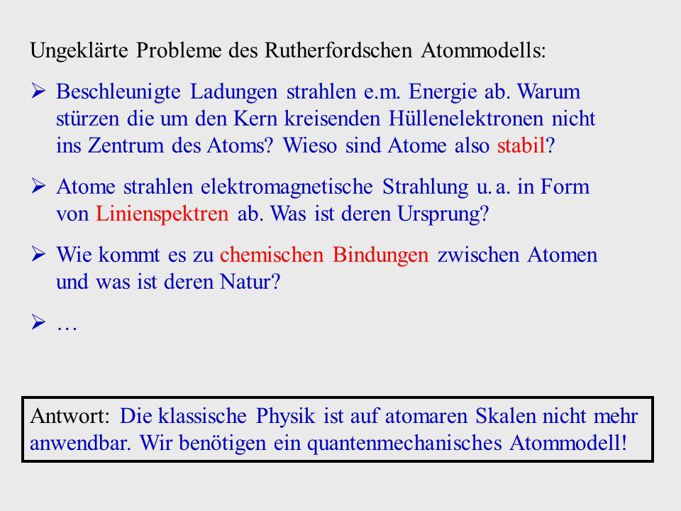 Ungeklärte Probleme des Rutherfordschen Atommodells: