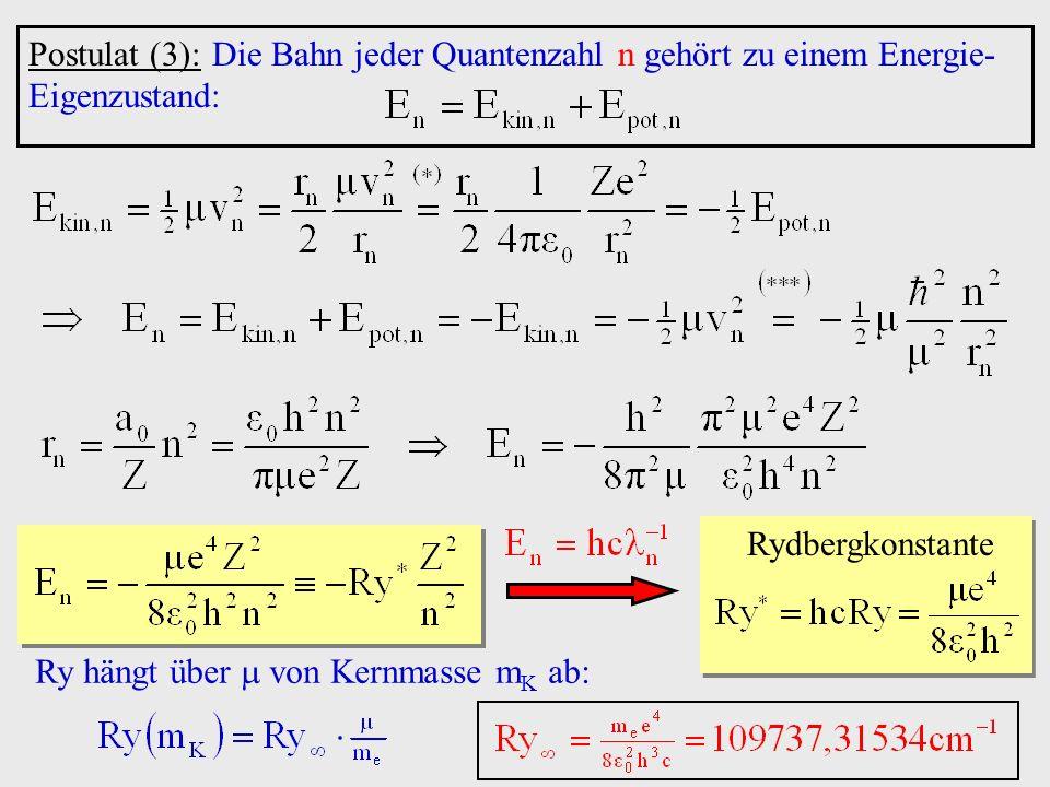 Postulat (3): Die Bahn jeder Quantenzahl n gehört zu einem Energie-Eigenzustand: