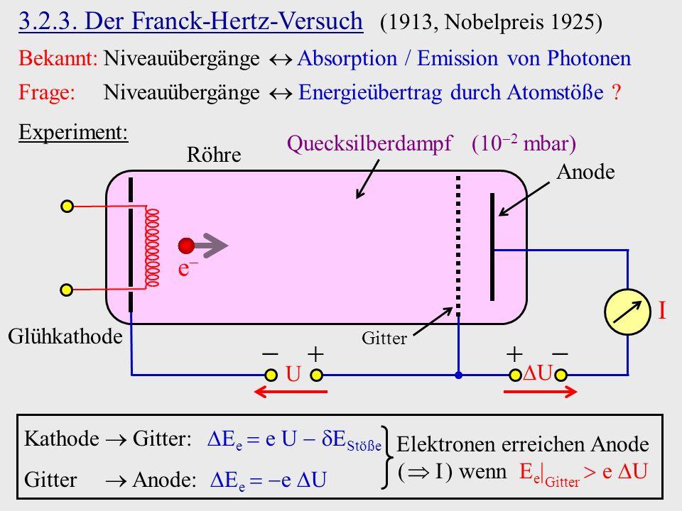   3.2.3. Der Franck-Hertz-Versuch (1913, Nobelpreis 1925) e I