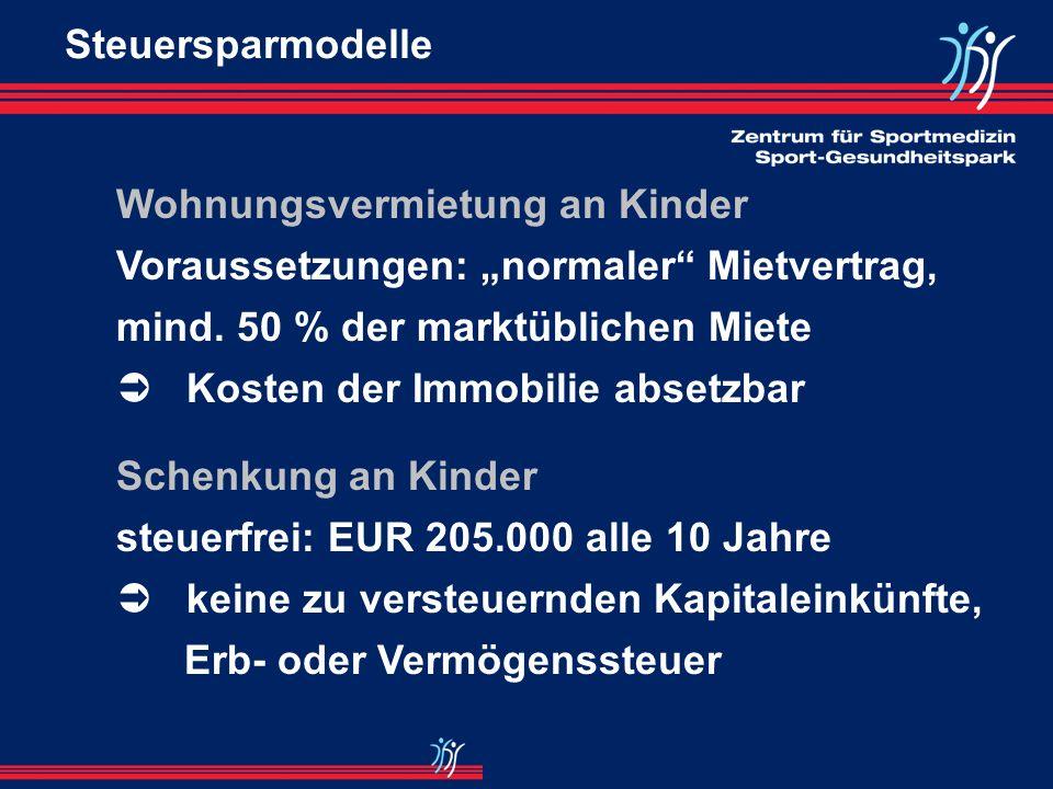 """Steuersparmodelle Wohnungsvermietung an Kinder Voraussetzungen: """"normaler Mietvertrag, mind. 50 % der marktüblichen Miete."""