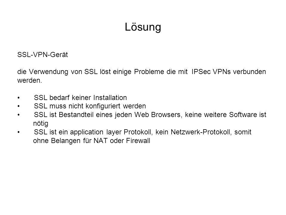 Lösung SSL-VPN-Gerät. die Verwendung von SSL löst einige Probleme die mit IPSec VPNs verbunden. werden.