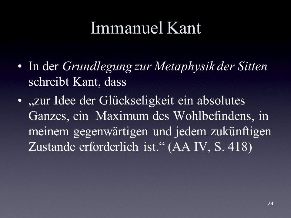 Immanuel Kant In der Grundlegung zur Metaphysik der Sitten schreibt Kant, dass.