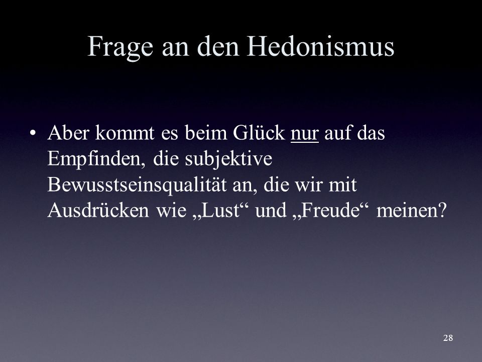 Frage an den Hedonismus