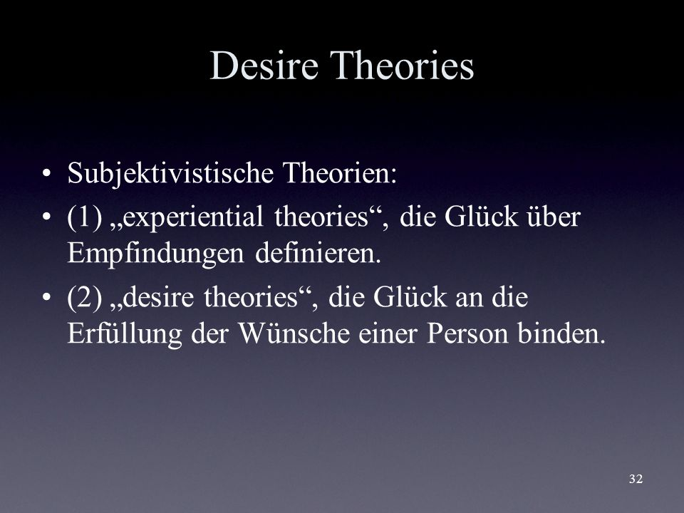 Desire Theories Subjektivistische Theorien: