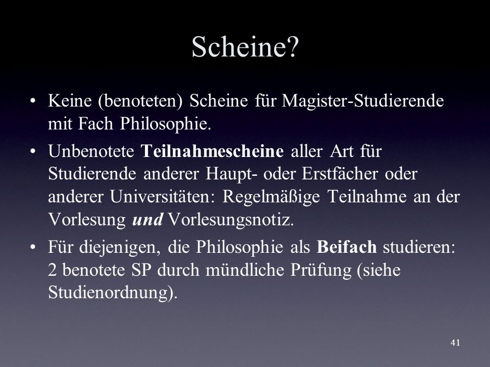 Scheine Keine (benoteten) Scheine für Magister-Studierende mit Fach Philosophie.