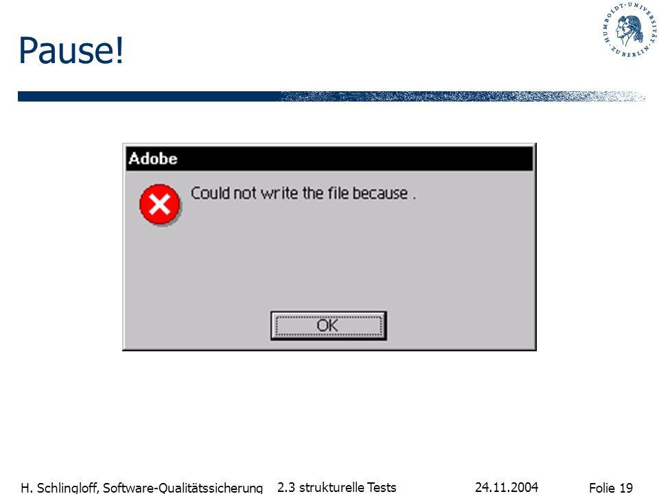 Pause! 2.3 strukturelle Tests 24.11.2004