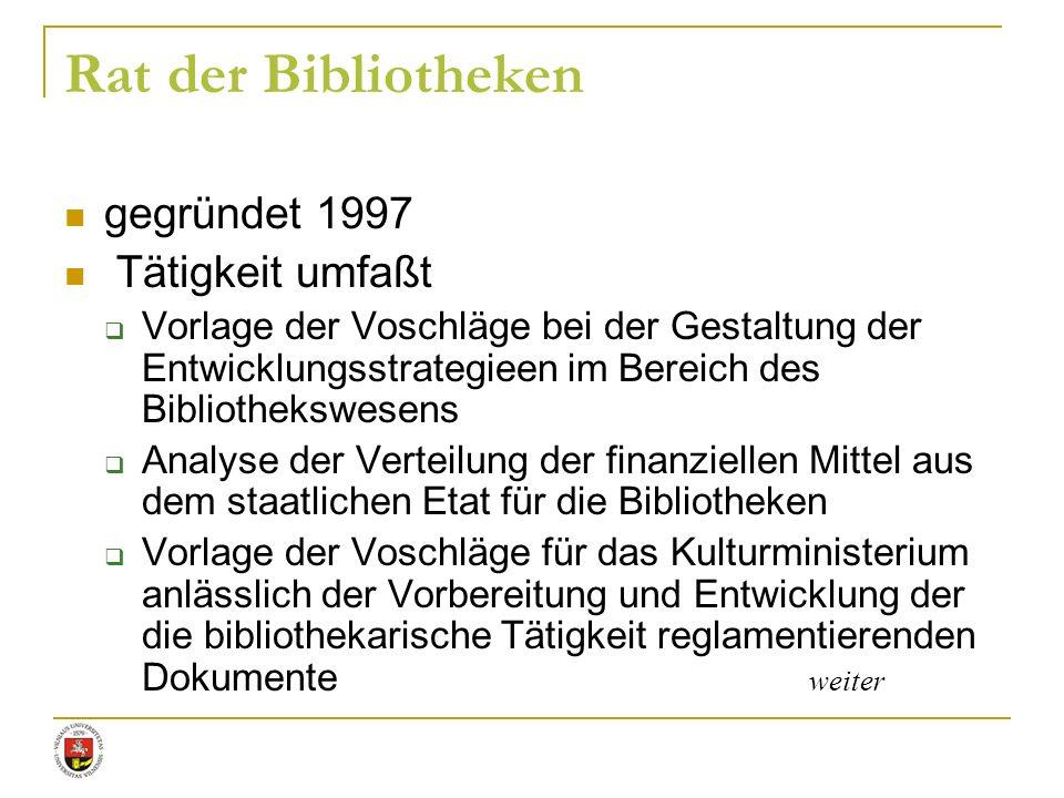 Rat der Bibliotheken gegründet 1997 Tätigkeit umfaßt