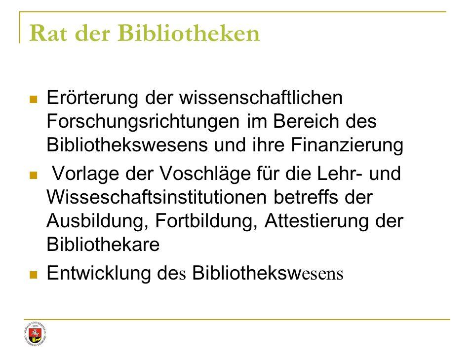 Rat der Bibliotheken Erörterung der wissenschaftlichen Forschungsrichtungen im Bereich des Bibliothekswesens und ihre Finanzierung.