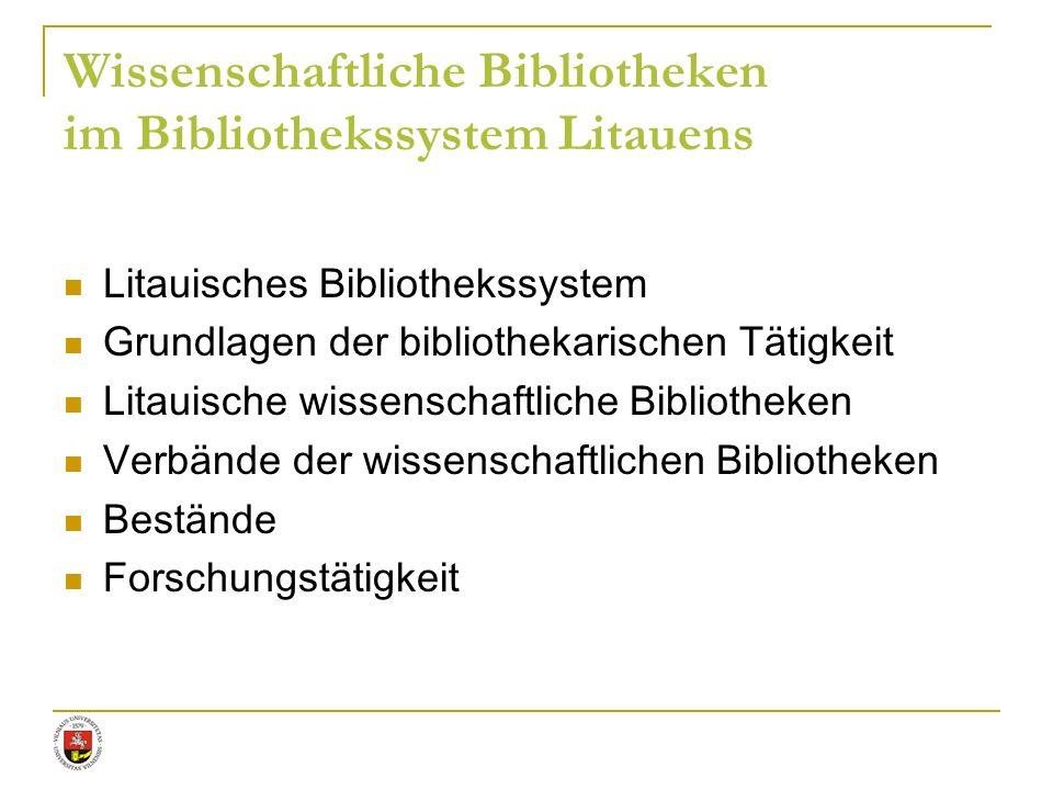 Wissenschaftliche Bibliotheken im Bibliothekssystem Litauens