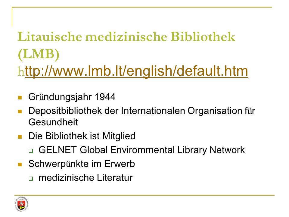 Litauische medizinische Bibliothek (LMB) http://www. lmb
