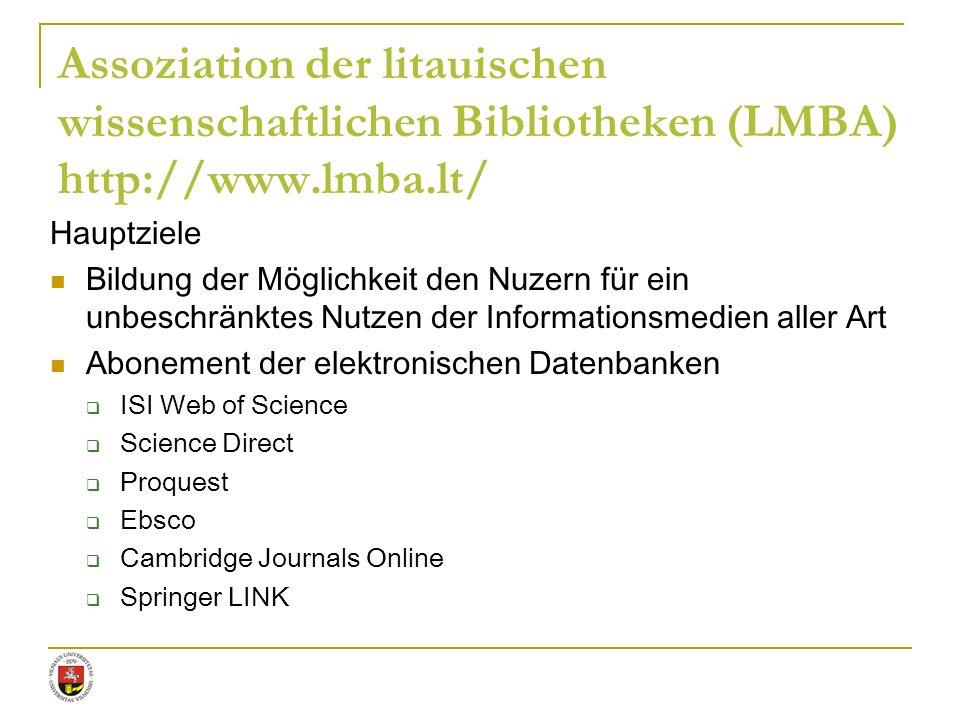 Assoziation der litauischen wissenschaftlichen Bibliotheken (LMBA) http://www.lmba.lt/