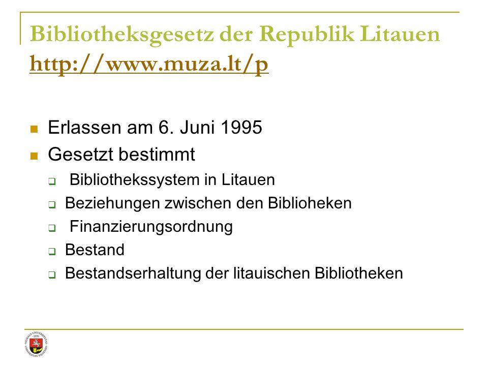 Bibliotheksgesetz der Republik Litauen http://www.muza.lt/p