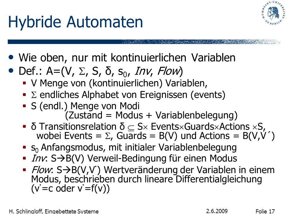 Hybride Automaten Wie oben, nur mit kontinuierlichen Variablen
