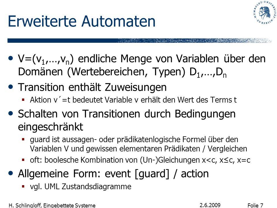Erweiterte Automaten V=(v1,…,vn) endliche Menge von Variablen über den Domänen (Wertebereichen, Typen) D1,…,Dn.