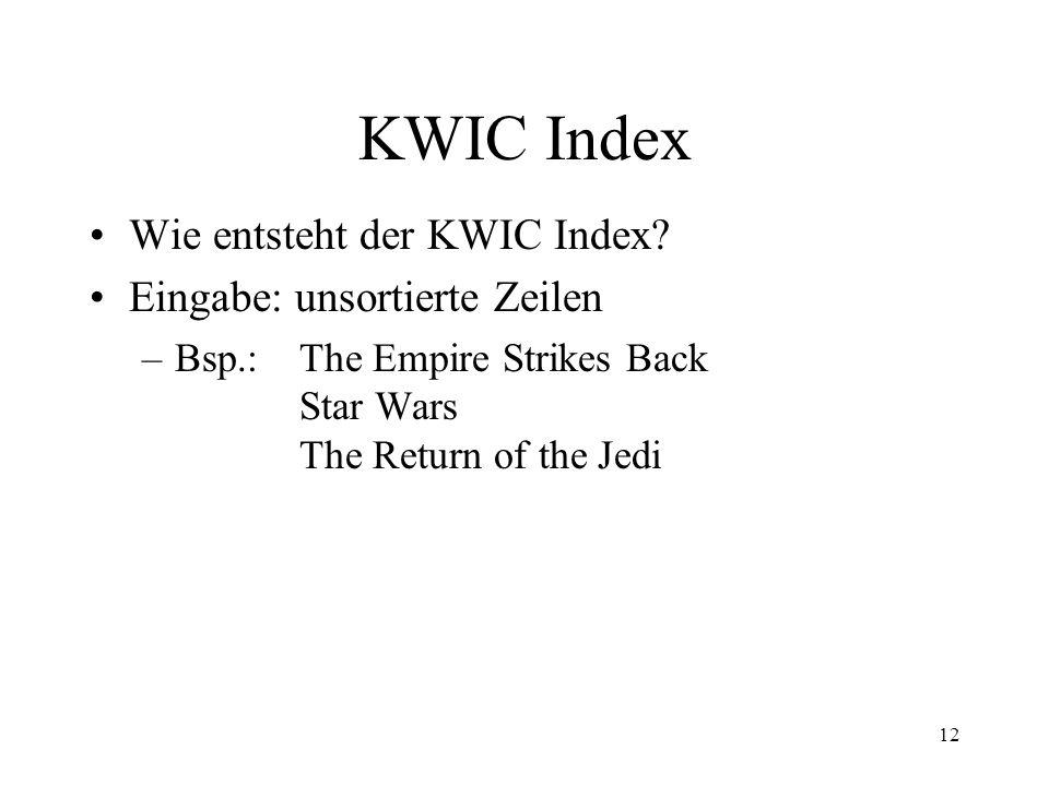 KWIC Index Wie entsteht der KWIC Index Eingabe: unsortierte Zeilen