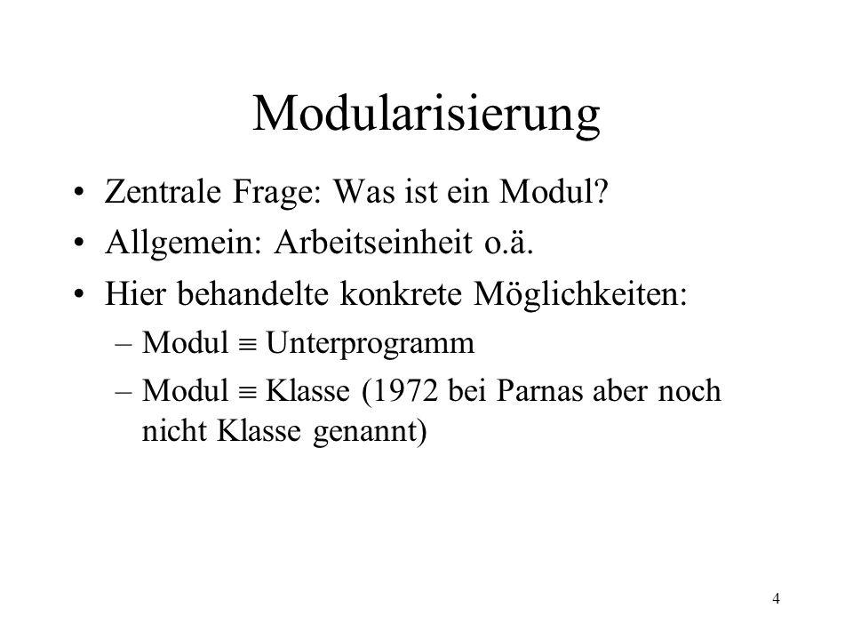 Modularisierung Zentrale Frage: Was ist ein Modul