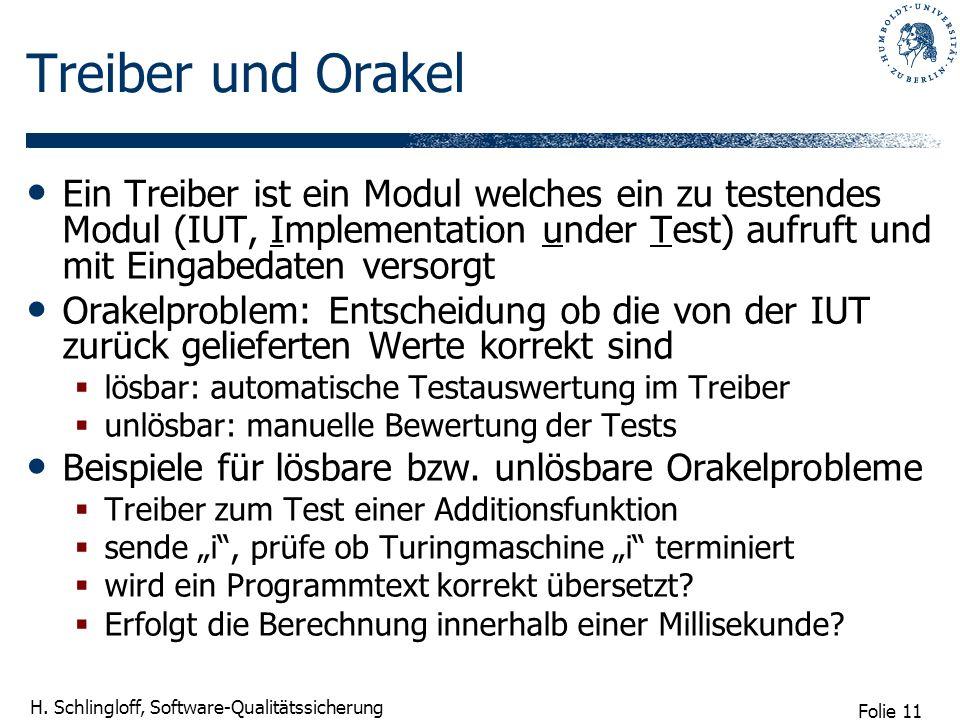 Treiber und OrakelEin Treiber ist ein Modul welches ein zu testendes Modul (IUT, Implementation under Test) aufruft und mit Eingabedaten versorgt.