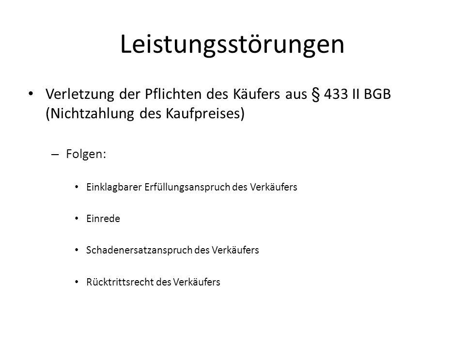 Leistungsstörungen Verletzung der Pflichten des Käufers aus § 433 II BGB (Nichtzahlung des Kaufpreises)