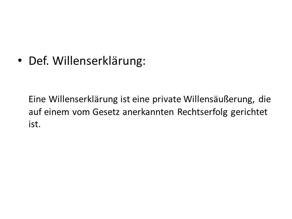 Def. Willenserklärung: