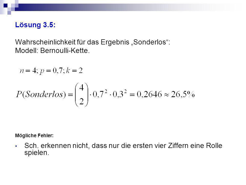 """Lösung 3.5: Wahrscheinlichkeit für das Ergebnis """"Sonderlos : Modell: Bernoulli-Kette. Mögliche Fehler:"""