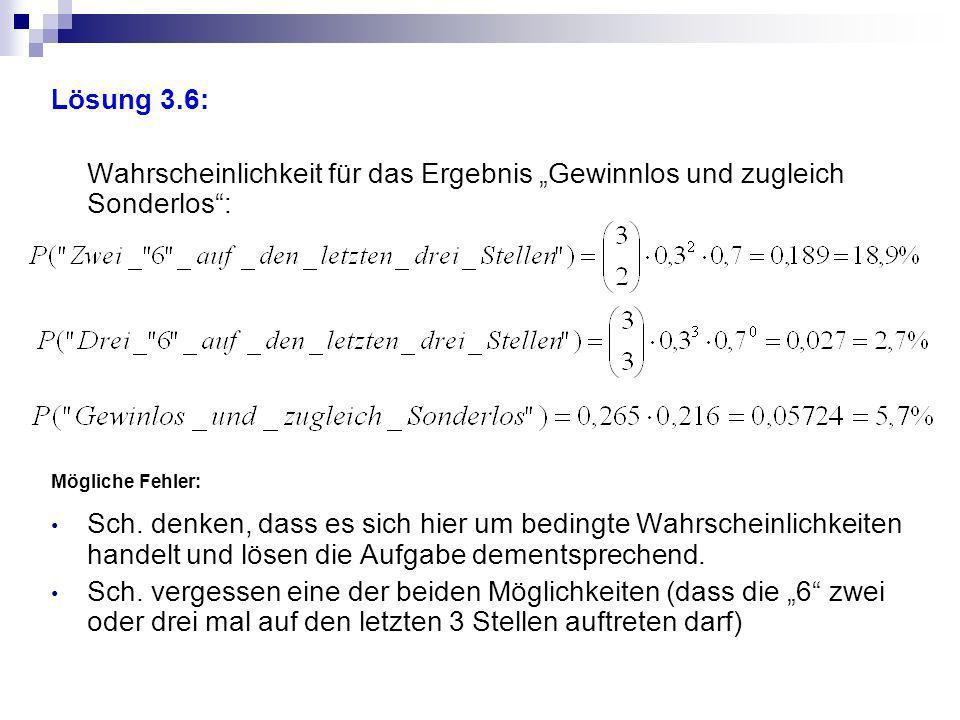 """Lösung 3.6: Wahrscheinlichkeit für das Ergebnis """"Gewinnlos und zugleich Sonderlos : Mögliche Fehler:"""