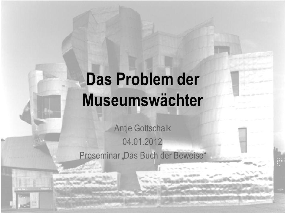 Das Problem der Museumswächter