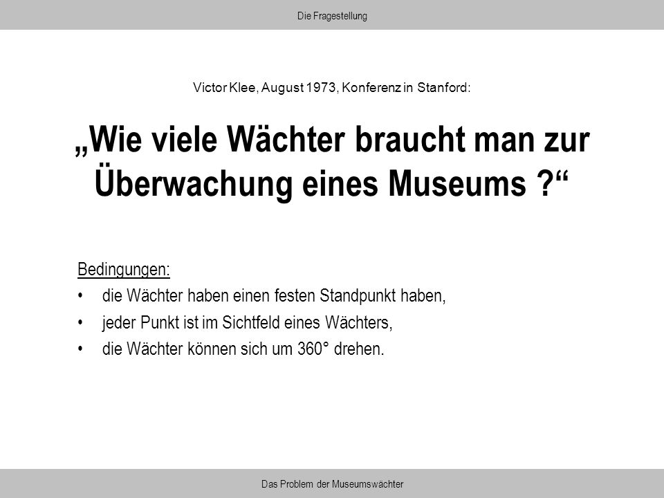 """""""Wie viele Wächter braucht man zur Überwachung eines Museums"""