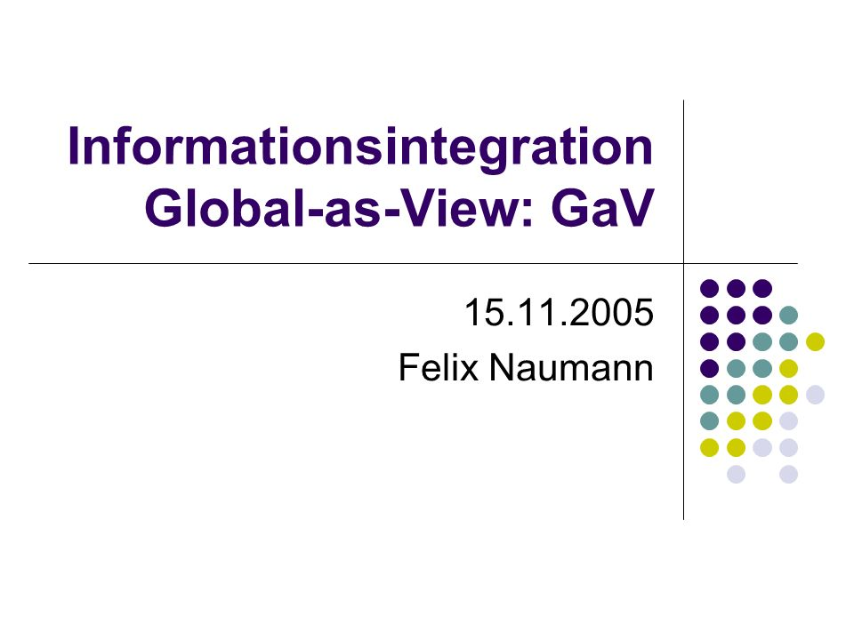 Informationsintegration Global-as-View: GaV