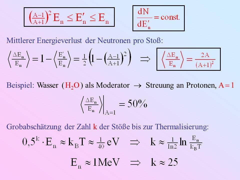 Mittlerer Energieverlust der Neutronen pro Stoß: