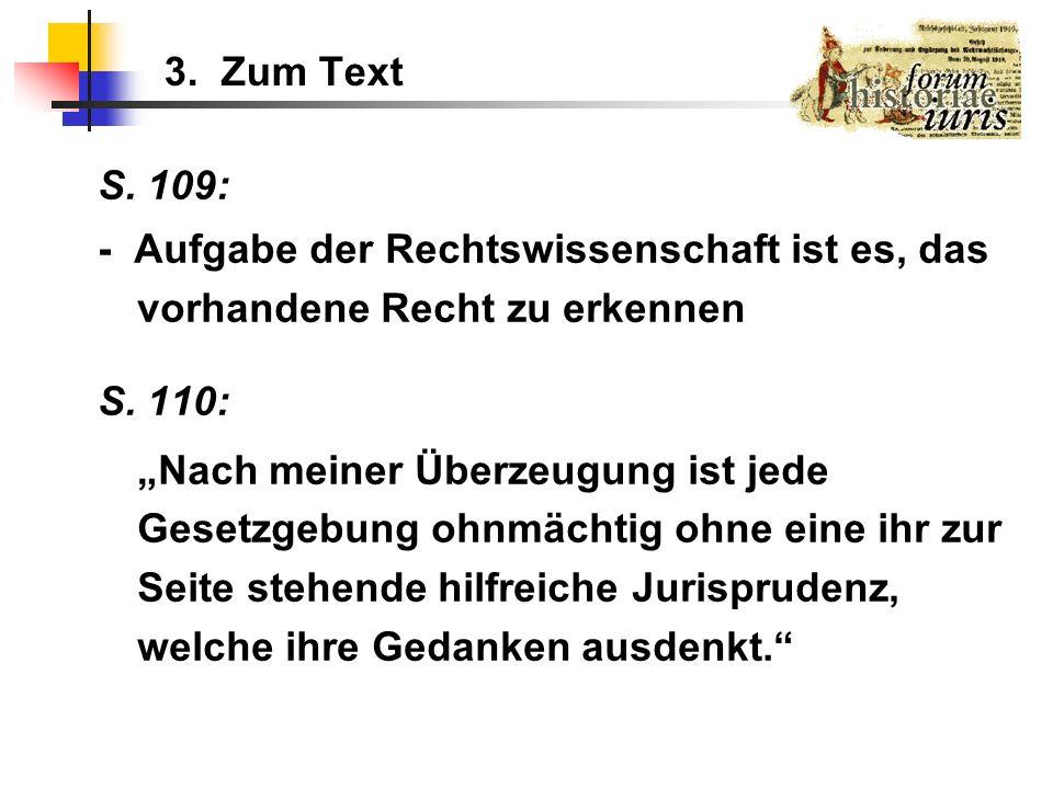 3. Zum Text S. 109: - Aufgabe der Rechtswissenschaft ist es, das vorhandene Recht zu erkennen. S. 110: