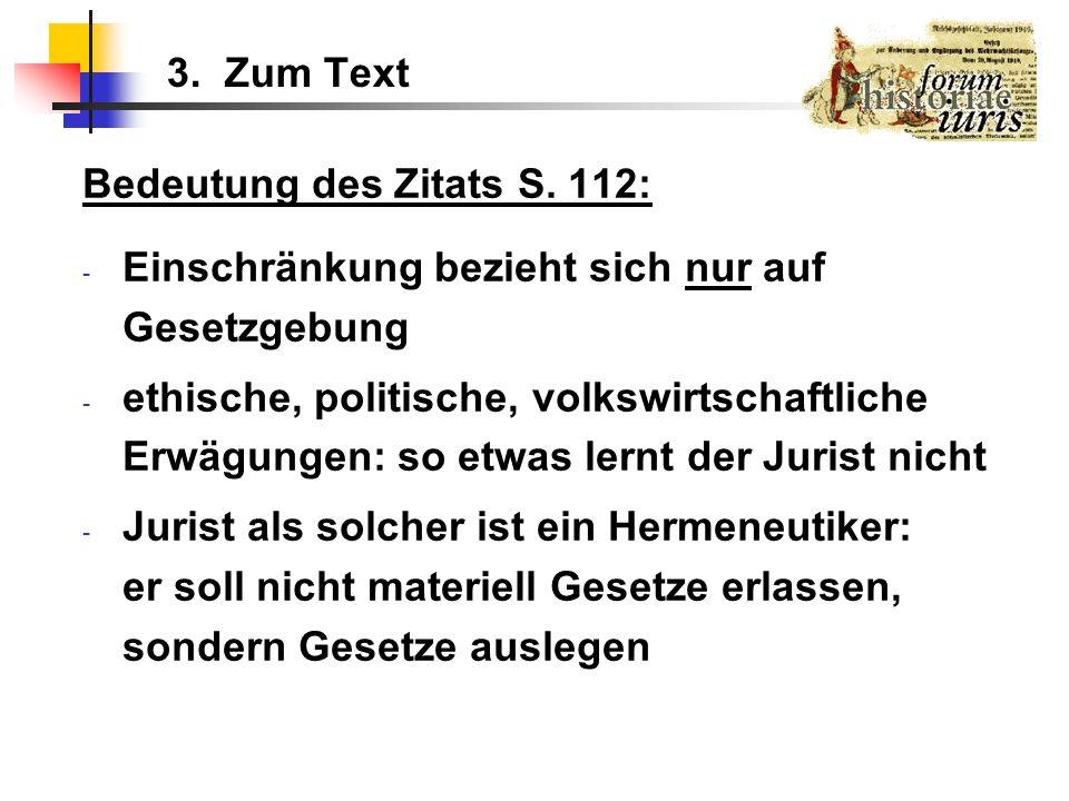 3. Zum Text Bedeutung des Zitats S. 112: Einschränkung bezieht sich nur auf Gesetzgebung.