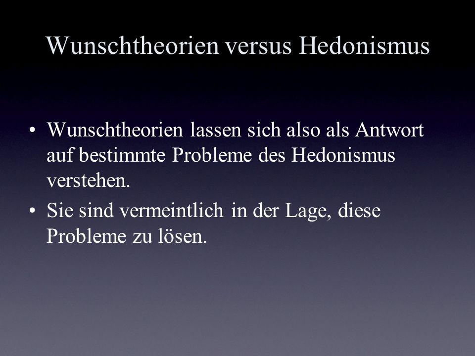 Wunschtheorien versus Hedonismus