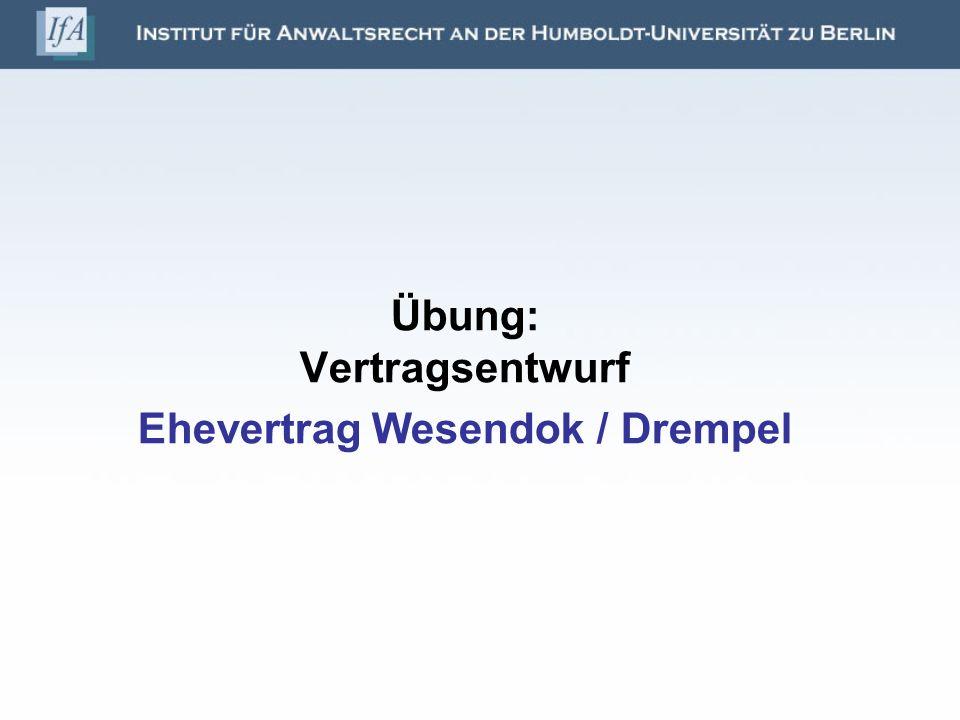 Übung: Vertragsentwurf Ehevertrag Wesendok / Drempel