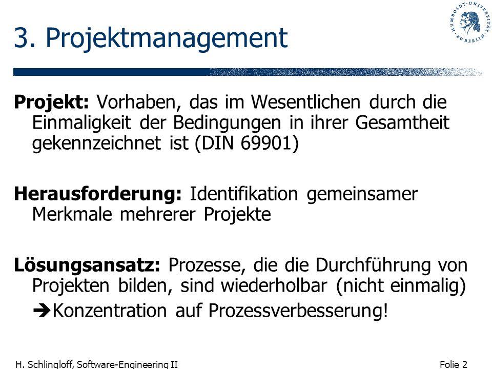 3. Projektmanagement Projekt: Vorhaben, das im Wesentlichen durch die Einmaligkeit der Bedingungen in ihrer Gesamtheit gekennzeichnet ist (DIN 69901)