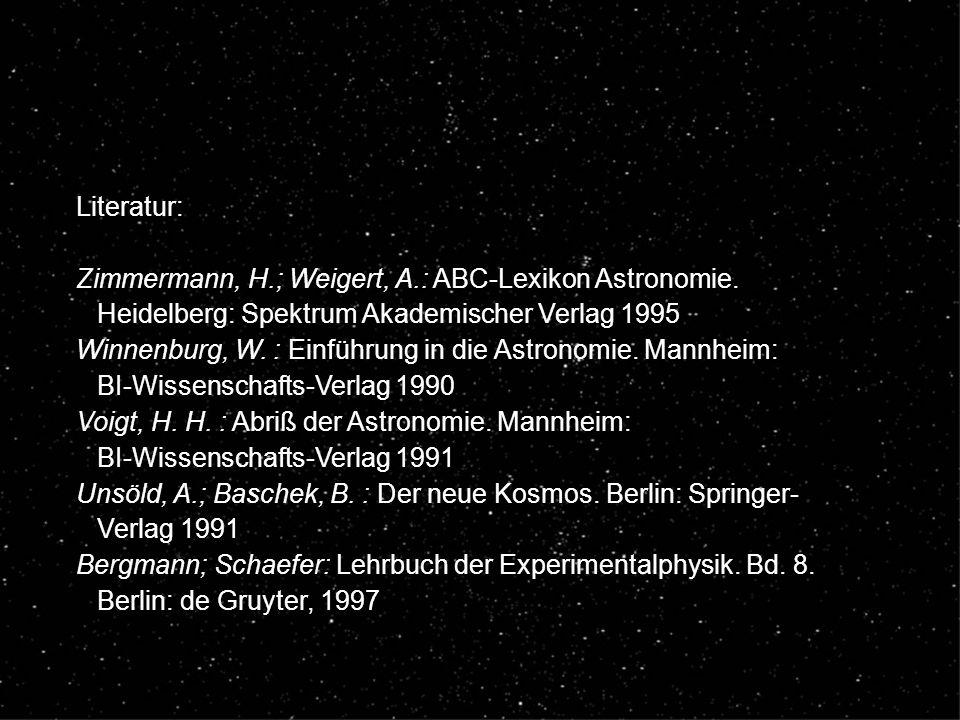 Literatur: Zimmermann, H.; Weigert, A.: ABC-Lexikon Astronomie. Heidelberg: Spektrum Akademischer Verlag 1995.