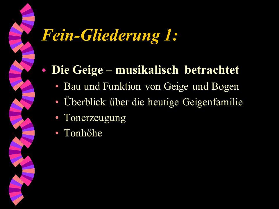 Fein-Gliederung 1: Die Geige – musikalisch betrachtet