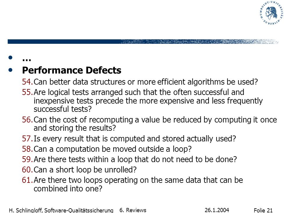 … Performance Defects. Can better data structures or more efficient algorithms be used