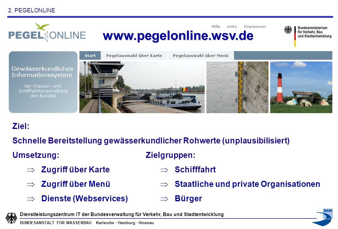 www.pegelonline.wsv.de Ziel: