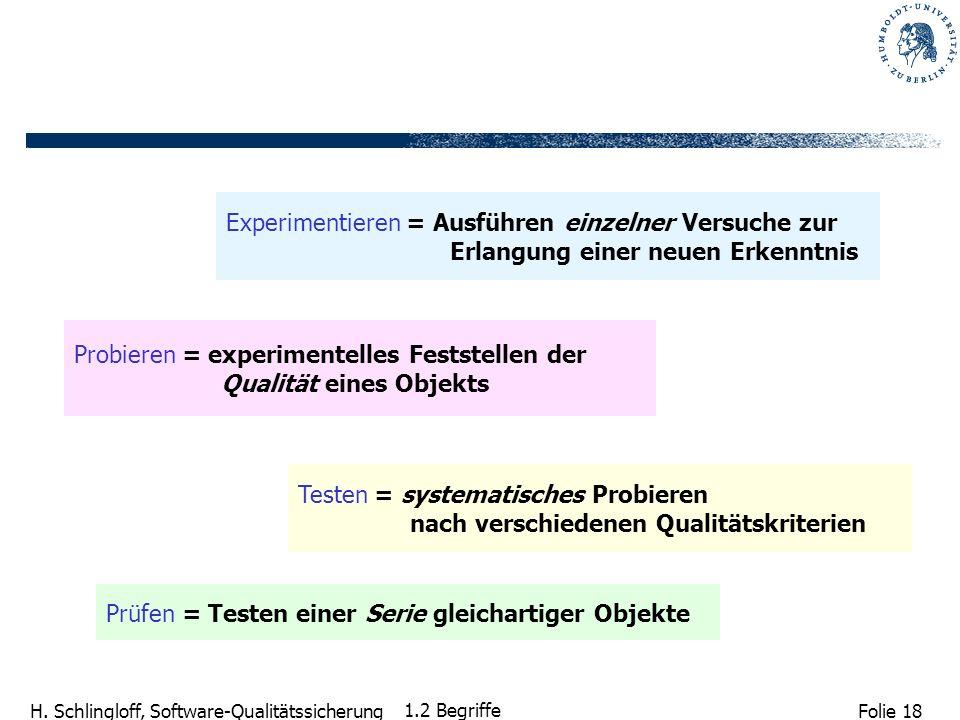 Probieren = experimentelles Feststellen der Qualität eines Objekts