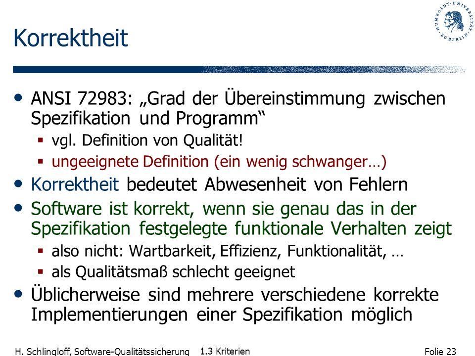 """Korrektheit ANSI 72983: """"Grad der Übereinstimmung zwischen Spezifikation und Programm vgl. Definition von Qualität!"""