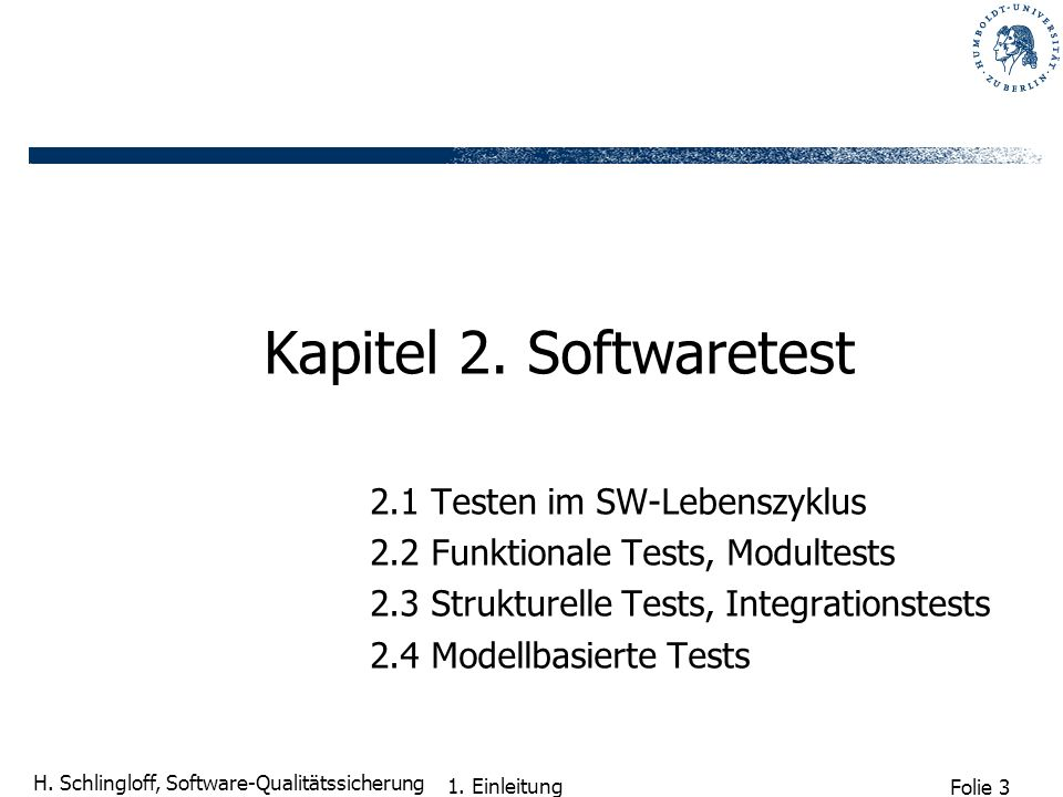 Kapitel 2. Softwaretest 2.1 Testen im SW-Lebenszyklus