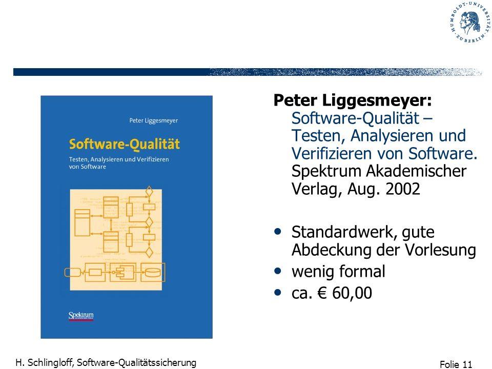 Peter Liggesmeyer: Software-Qualität – Testen, Analysieren und Verifizieren von Software. Spektrum Akademischer Verlag, Aug. 2002