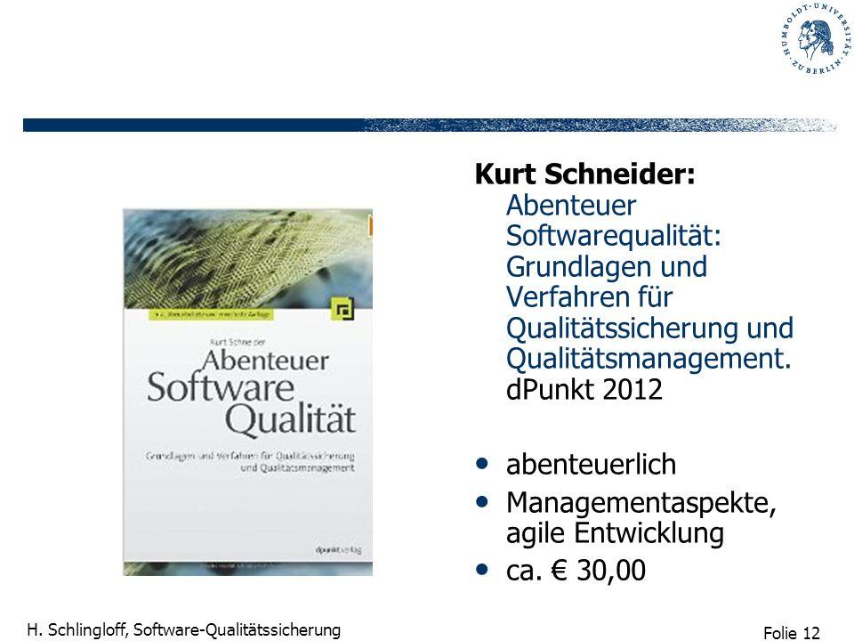 Kurt Schneider: Abenteuer Softwarequalität: Grundlagen und Verfahren für Qualitätssicherung und Qualitätsmanagement. dPunkt 2012