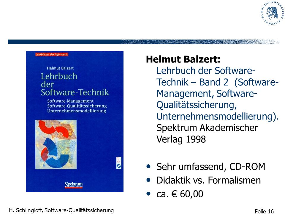 Helmut Balzert: Lehrbuch der Software-Technik – Band 2 (Software-Management, Software-Qualitätssicherung, Unternehmensmodellierung).Spektrum Akademischer Verlag 1998