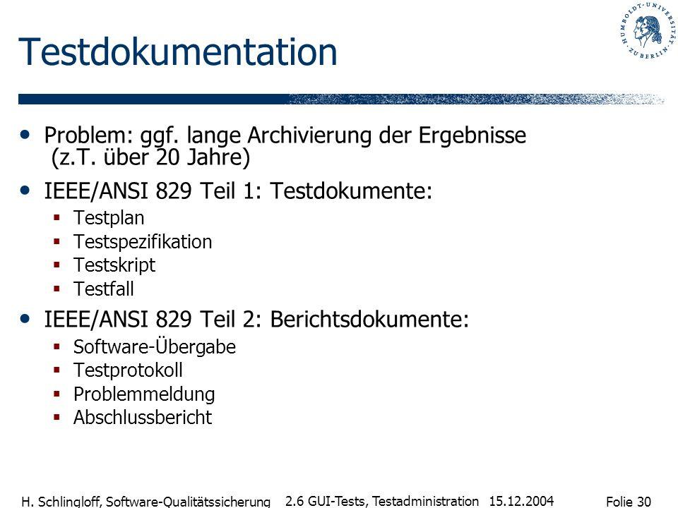 TestdokumentationProblem: ggf. lange Archivierung der Ergebnisse (z.T. über 20 Jahre) IEEE/ANSI 829 Teil 1: Testdokumente: