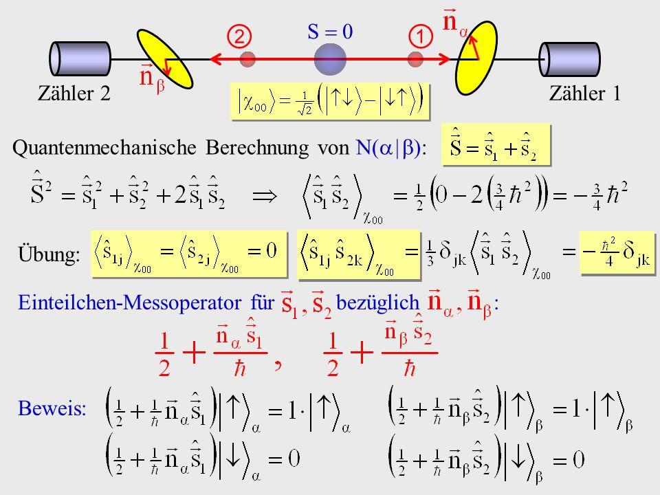 S  0 00. ①. ②. Zähler 1. Zähler 2. Quantenmechanische Berechnung von N(  ): Übung: