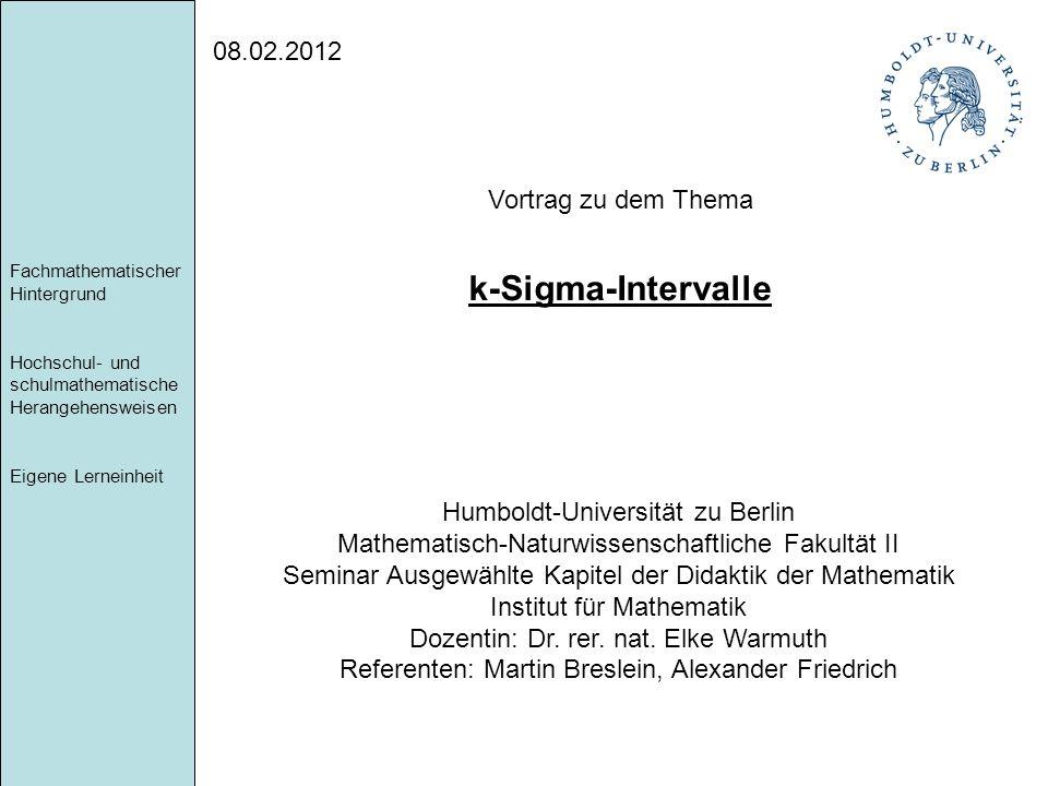 k-Sigma-Intervalle 08.02.2012 Vortrag zu dem Thema