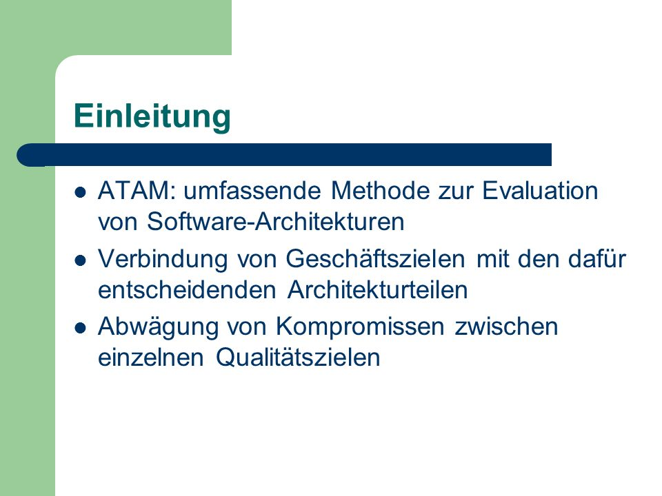 EinleitungATAM: umfassende Methode zur Evaluation von Software-Architekturen.