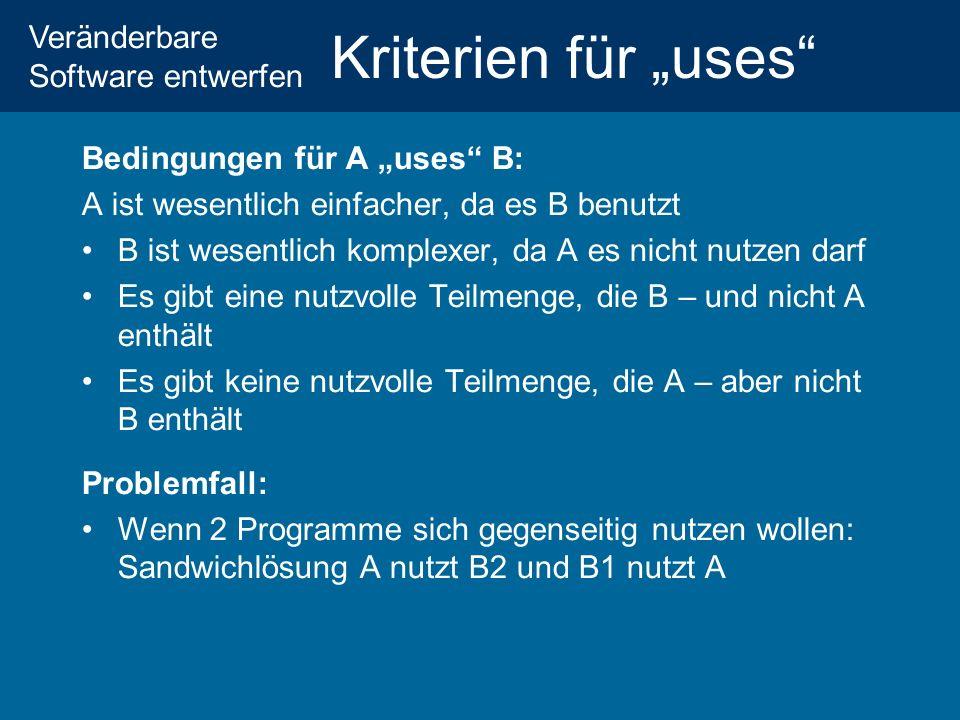 """Kriterien für """"uses Bedingungen für A """"uses B:"""